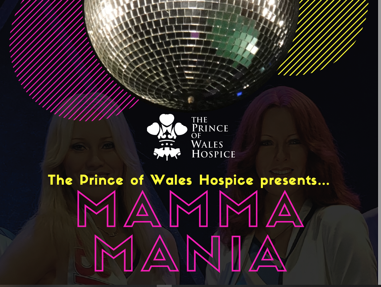 The Prince of Wales Hospice presents......                     Mamma Mania!